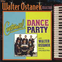 Walter Ostanek - Centenial Dance Party
