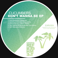 Cucumbers - Don't Wanna Be Ep