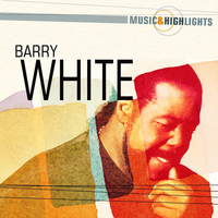 Barry White - Music & Highlights: Barry White