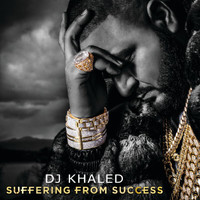 DJ Khaled - Suffering From Success (Deluxe Version)