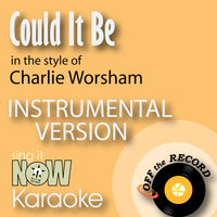 Off The Record Instrumentals - Could It Be (In the Style of Charlie Worsham) [Instrumental Karaoke Version]