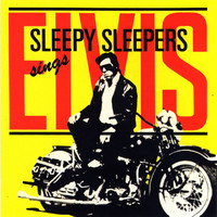 Sleepy Sleepers - Sleepy Sleepers sings Elvis (Remastered)