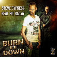 Steve Cypress feat. Pit Bailay - Burn It Down
