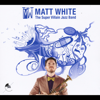 Matt White - The Super Villain Jazz Band