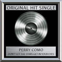 Perry Como - Don't Let The Stars Get In Your Eyes (Single)