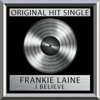 Frankie Laine - I Believe (Single)