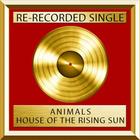 Animals - House Of The Rising Sun (Single)