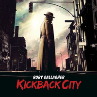 Rory Gallagher - Kickback City