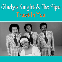Gladys Knight & The Pips - Trust In You