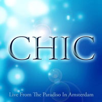 Chic - Live from the Paradiso in Amsterdam