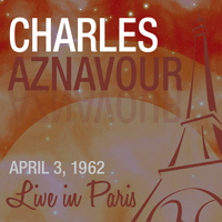 Charles Aznavour - Live in Paris - Charles Aznavour