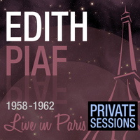 Edith Piaf - Live in Paris (Private Sessions) - Edith Piaf