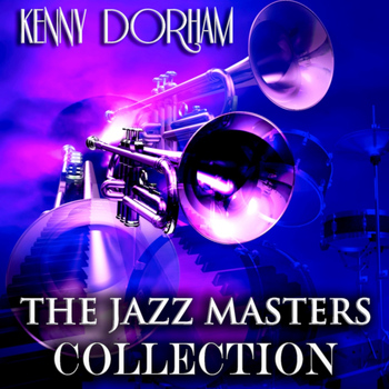 Kenny Dorham - The Jazz Masters Collection