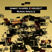 Robert Glasper Experiment - Black Radio 2 (Deluxe)