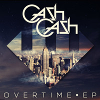 Cash Cash - Overtime EP