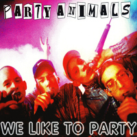 Party Animals - We Like to Party