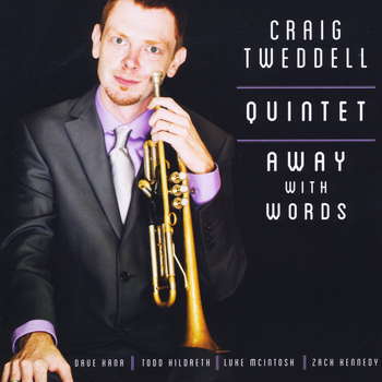 Craig Tweddell Quintet - Away With Words