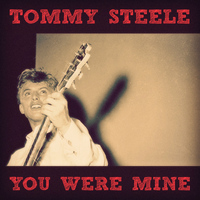 Tommy Steele - You Were Mine