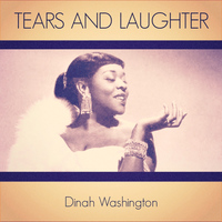 Dinah Washington - Tears and Laughter