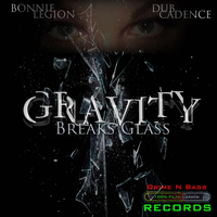 Bonnie Legion - Gravity Breaks Glass - Single