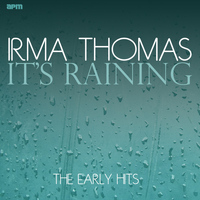 Irma Thomas - It's Raining the Early Hits