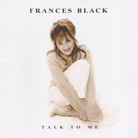 Frances Black - Talk to Me