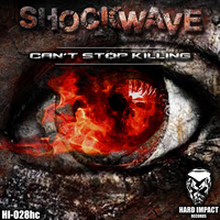 Shockwave - Can't Stop Killing