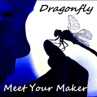 Dragonfly - Meet Your Maker