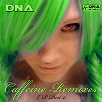 DNA - Caffeine Remixes Pt. 2