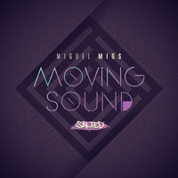 Miguel Migs - Moving Sound