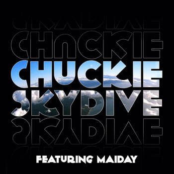 Chuckie - Skydive (feat. Maiday) (Remixes)