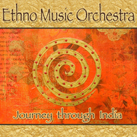 Ethno Music Orchestra - Journey Through India