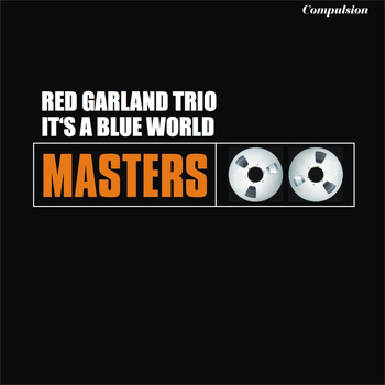 Red Garland Trio - It's a Blue World