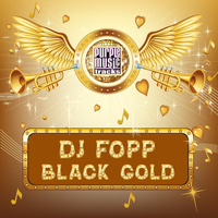 DJ Fopp - Black Gold