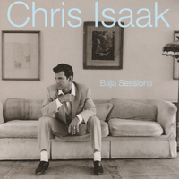 Chris Isaak - Baja Sessions