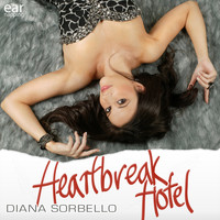 Diana Sorbello - Heartbreak Hotel