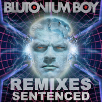 Blutonium Boy - Sentenced Remixes