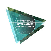 Stefan Tretau - Alternatives to Singularity