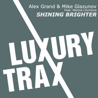 Alex Grand & Mike Glazunov feat. Marina Litvinova - Shining Brighter
