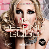 Djane Holly Who feat. Sam Lasoy - I'm Feeling Good
