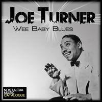 Joe Turner - Wee Baby Blues