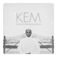 Kem - What Christmas Means (DELUXE)