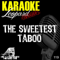 Leopard Powered - The Sweetest Taboo (Karaoke Version)