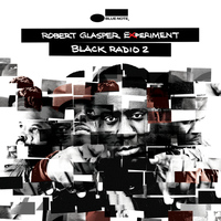 Robert Glasper Experiment - Black Radio 2