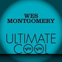 Wes Montgomery - Wes Montgomery: Verve Ultimate Cool