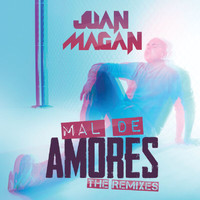 Juan Magan - Mal De Amores (The Remixes)