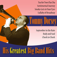 Tommy Dorsey and His Orchestra - His Greatest Big Band Hits