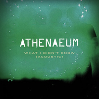 Athenaeum - What I Didn't Know - Single