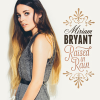 Miriam Bryant - Raised In Rain