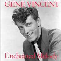 Gene Vincent - Unchained Melody